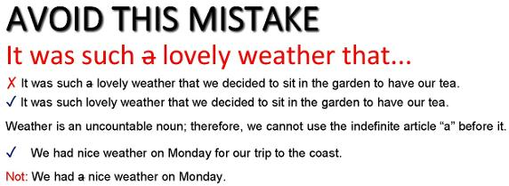 mistakes with uncountable nouns - a lovely weather