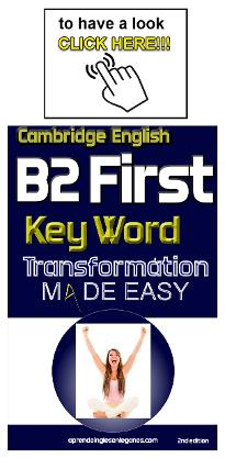 B2 First - Key Word Transformation , FCE key word transformation